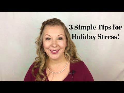 3 Simply Tips to Avoid Holiday Stress