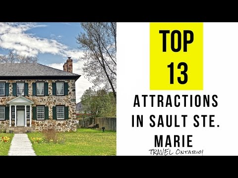 Top 13. Best Tourist Attractions in Sault Ste Marie: Ontario, Canada