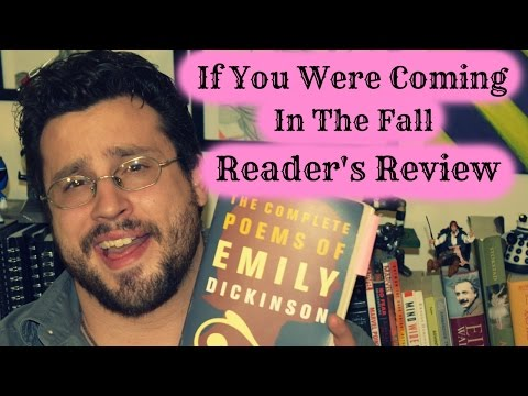 Review - If You Were Coming In The Fall (Emily Dickinson)