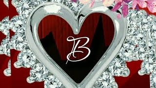 B letter whatsapp status || B Name whatsapp status || Romantic song B letter whatsapp status