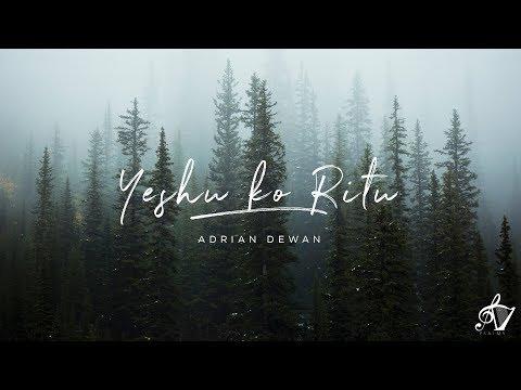 Yeshu Ko Ritu Official Lyric Video Adrian Dewan
