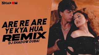 Are Are Ye Kya Hua Remix DJ Shadow Dubai 2021 Dil To Pagal Hai Shah Rukh Khan