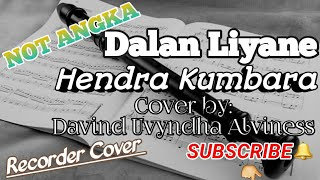 Dalan Liyane (Not Angka Recorder) | Recorder Cover by: Davind Uvyndha Alviness