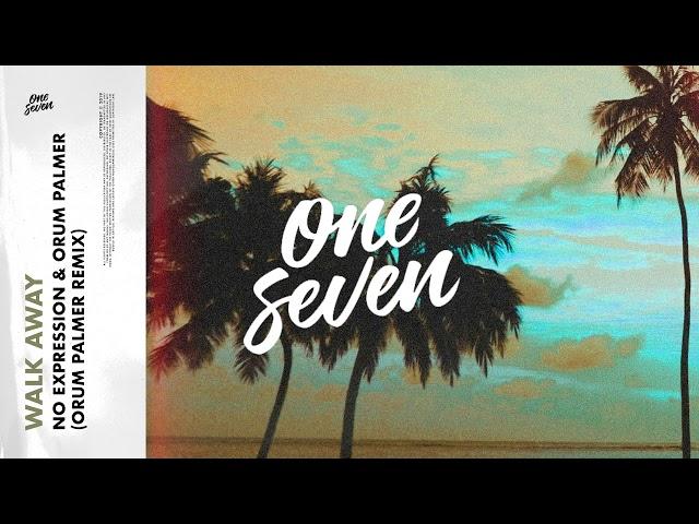 No ExpressioN & Orum Palmer - Walk Away (Orum Palmer Remix)