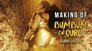 Gloria Groove - Bumbum de Ouro (Making Of)