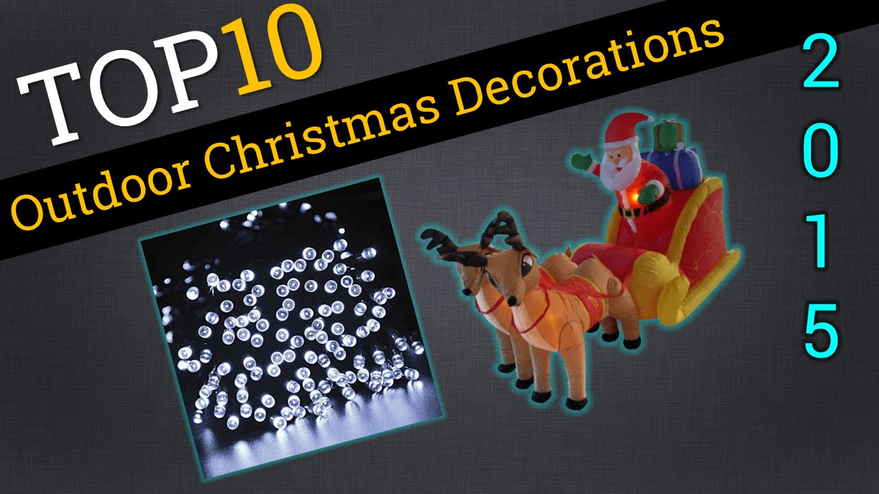 top 10 outdoor christmas decorations 2015 youtube