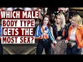 Which male body type gets the most sex?