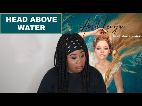 Avril Lavigne - Head Above Water REACTION