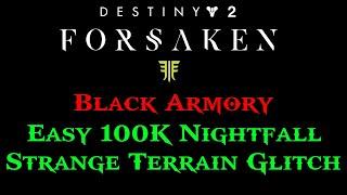 Destiny 2 *NEW* 100k Easy Nightfall GLITCH Strange Terrain