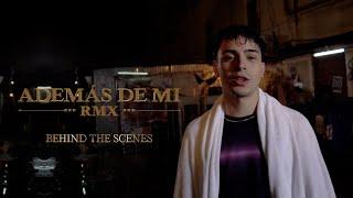 ADEMÁS DE MÍ REMIX (Official Backstage)