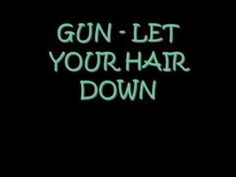 Let Your Hair Down - Gun