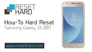 How to Hard Reset Samsung Galaxy J3 2017