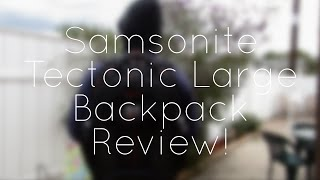 Samsonite Tectonic Large Backpack Review!