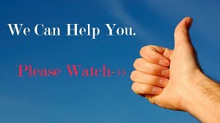 """We  Can help You"" .Watch This Video If You Want To Know How. Don't Forget To Subscribe"