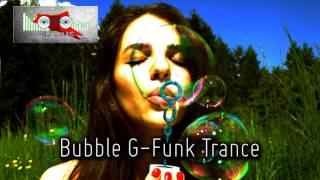 Bubble G Funk Trance -- Royalty Free Music