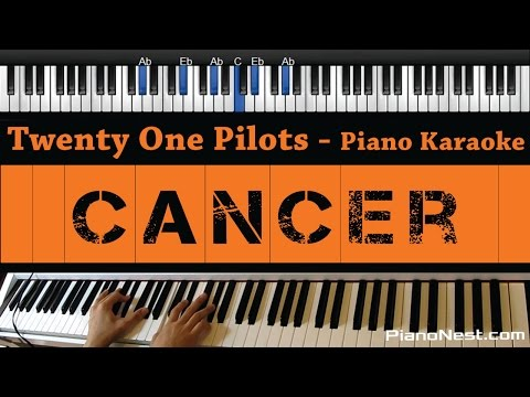 Twenty One Pilots - Cancer - Piano Karaoke / Sing Along / Cover with Lyrics
