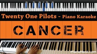 Twenty One Pilots - Cancer - Piano Karaoke / Sing Along / Cover with Lyrics
