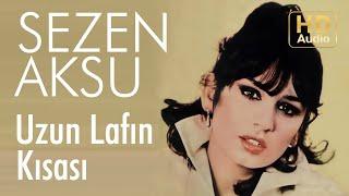 Sezen Aksu - Uzun Lafın Kısası (Official Audio)