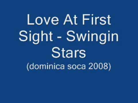 Love At First Sight - Swingin Stars (Dominica Soca 2008)