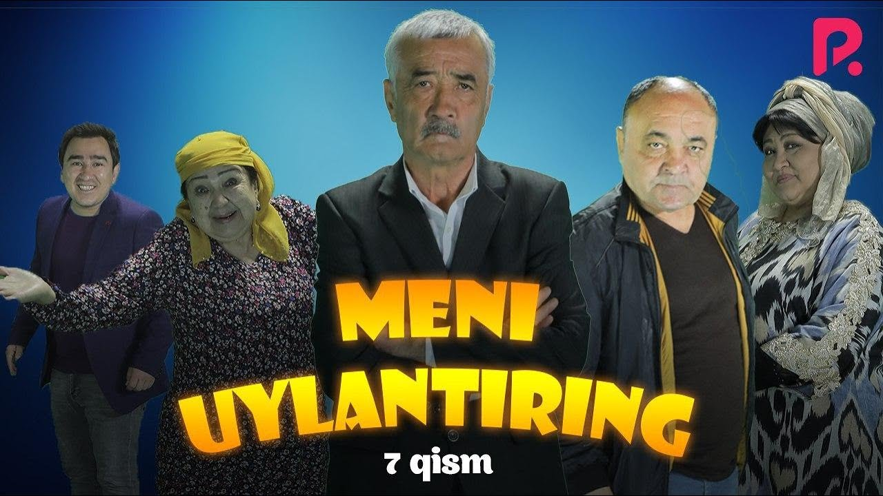 Meni uylantiring (o'zbek serial) | Мени уйлантиринг (узбек сериал) 7-qism