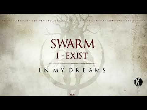 SWARM & I-Exist - In My Dreams