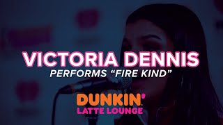 Victoria Dennis Performs 'Fire Kind' Live