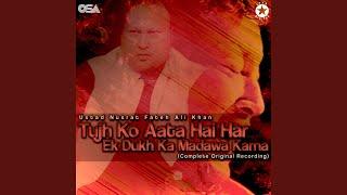 Tujh Ko Aata Hai Har Ek Dukh Ka Madawa Karna (Complete Original Version)