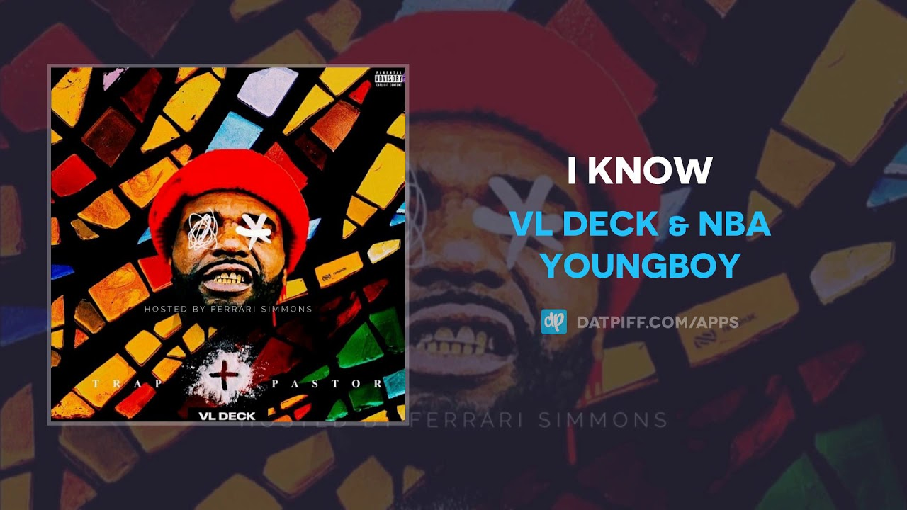 """Download VL Deck & NBA Youngboy """"I Know"""" (AUDIO)"""