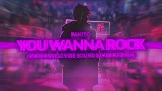 Pakito - You Wanna Rock (Dj Bounce & Vibe Sound Bootleg)