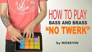 HOW TO PLAY NO TWERK BY MOSKVIN DRUM PADS 24 BASS AND BRASS SOUNDPACK