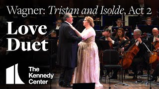 Wagner: Tristan and Isolde, Act 2 - Love Duet | National Symphony Orchestra
