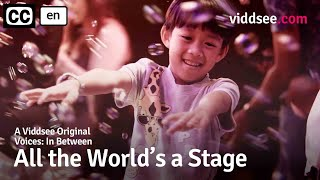 Voices: In Between Episode 5 - All The World's A Stage // Viddsee Originals