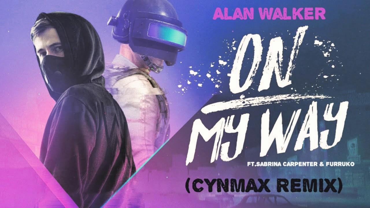 Alan Walker - On My Way (Cynmax Remix) (Lyrics) ft.Sabrina ...