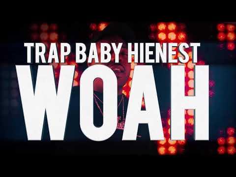 Trapbabyhienest - Woah [Checklifemoneygang Ent Submitted]
