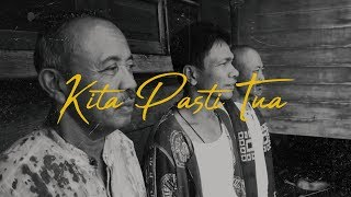 [4.65 MB] Fourtwnty - Kita Pasti Tua (Lyric Video)