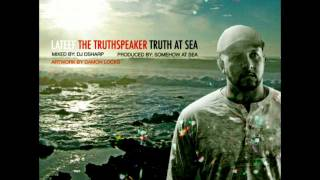 "Lateef the Truthspeaker - FIREWIRE | DIRECT CONNECT - Transmission 092911 ""Truth At Sea"" Mixtape"