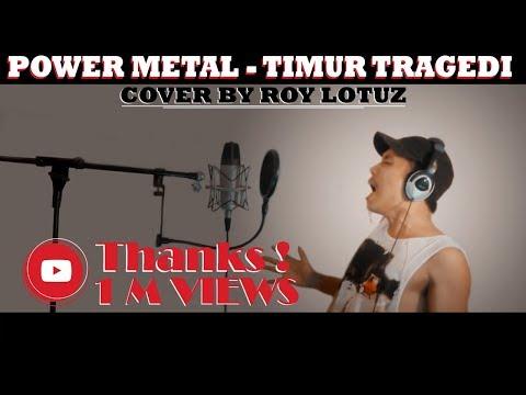 Power Metal - Timur Tragedi (Cover By Roy LoTuZ)