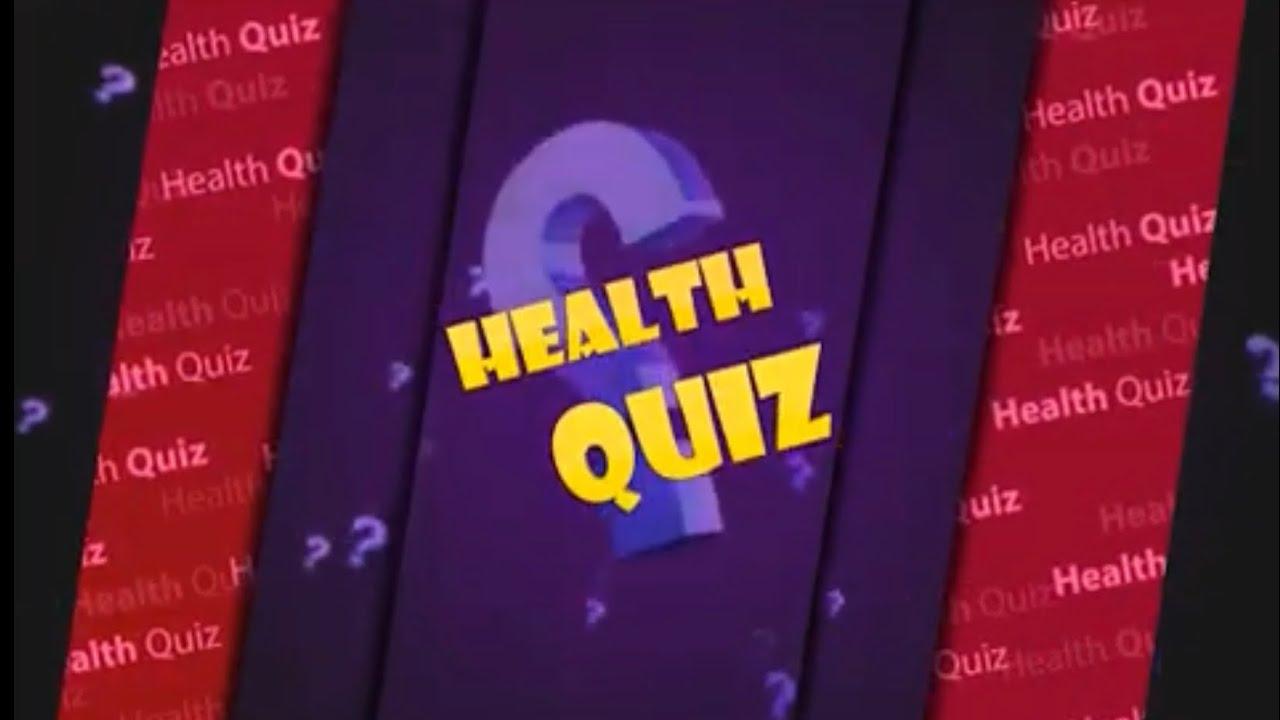 Health Quiz Epi 7 Youtube