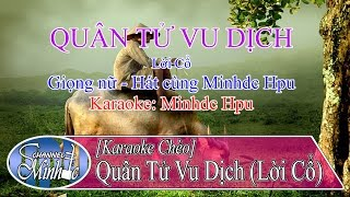 [Karaoke Chèo] Quân Tử Vu Dịch (Lời Cổ) - Giọng nữ - Hát cùng Minhdc Hpu