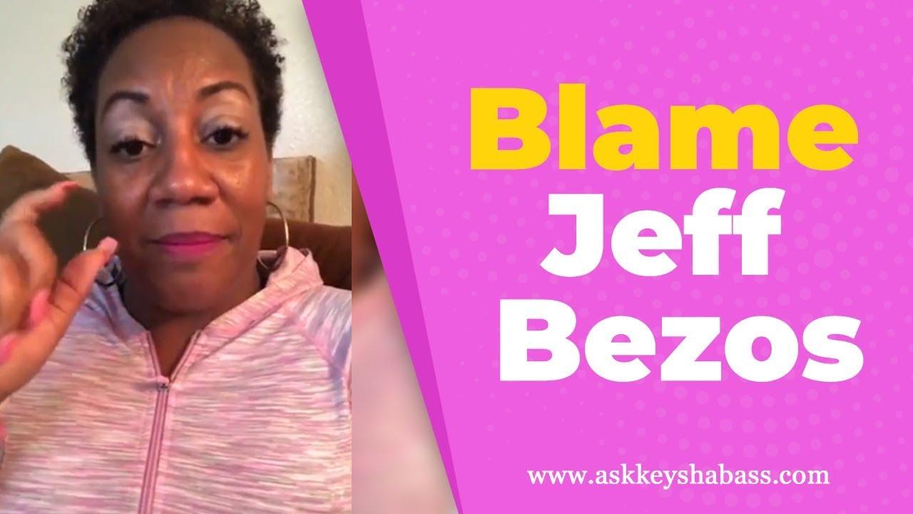 Blame Jeff Bezos (Amazon)