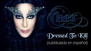Cher - Dressed To Kill (Subtitulada en español)