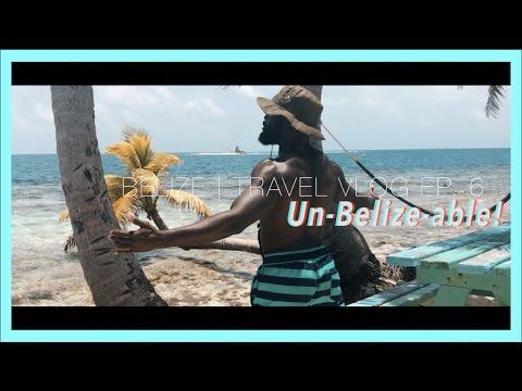 Belize VLOG   Ep. 6: Un-Belize-able!   HD (Shot on iPhone 7+)