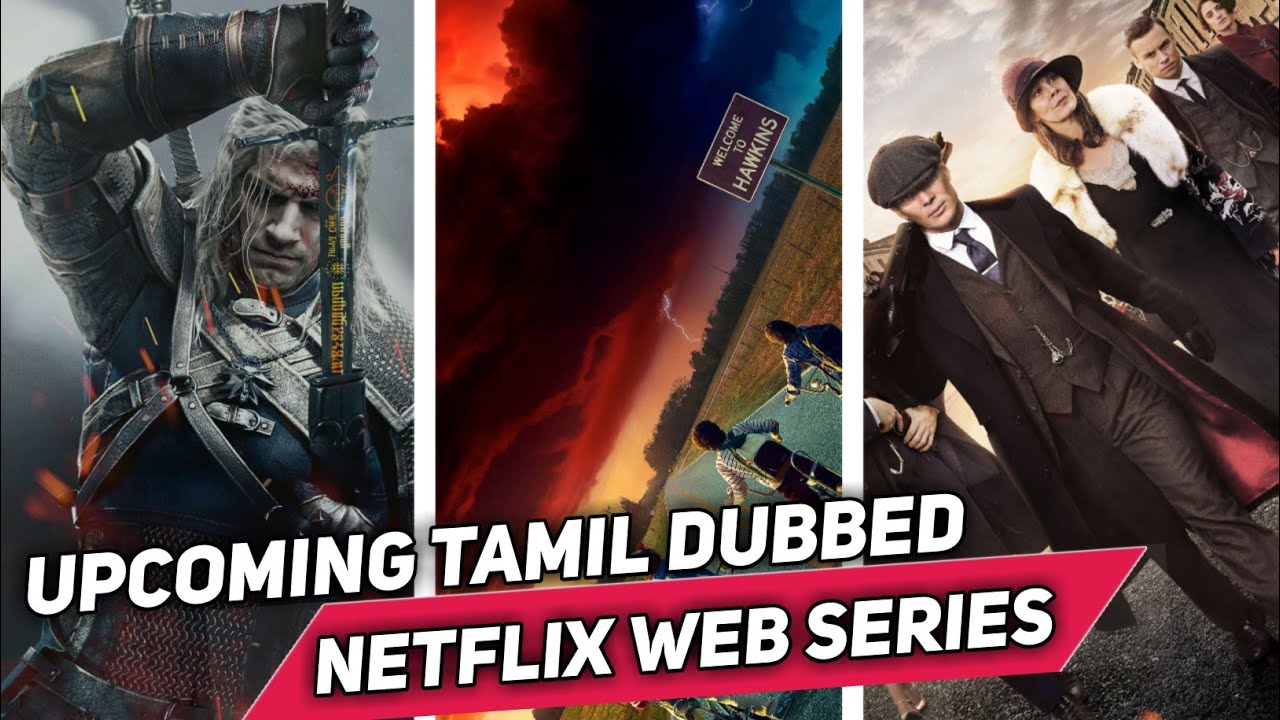 Download Stranger Things/Witcher/Peaky Blinders Tamil Dubbed/Upcoming Tamil dubbed Web Series