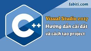 Lập trình cơ bản - Hướng dẫn cài đặt và sử dụng Visual Studio 2017 để lập trình C++