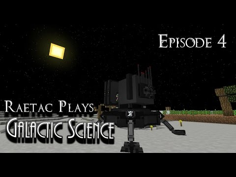 Raetac Plays Galactic Science #Modded #Minecraft Ep4