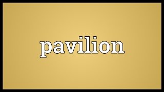 Pavilion Meaning