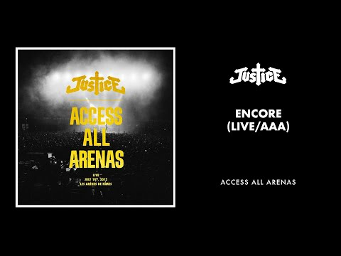 Justice - Encore (Live / AAA)