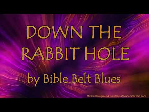 DOWN THE RABBIT HOLE - Gospel Blues