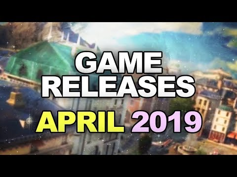 April Game Releases - 2019 - Trailers
