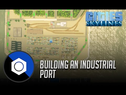 Cities Skylines: Let's Build an Industrial Port |